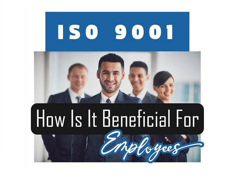 ISO 9001 How Is It beneficial For Employees